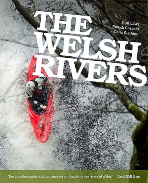 The Welsh Rivers Guide Book from Northeast Kayaks