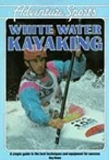 White Water Kayaking, Dave Manby